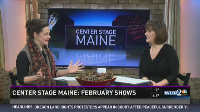 Center stage Maine: February shows